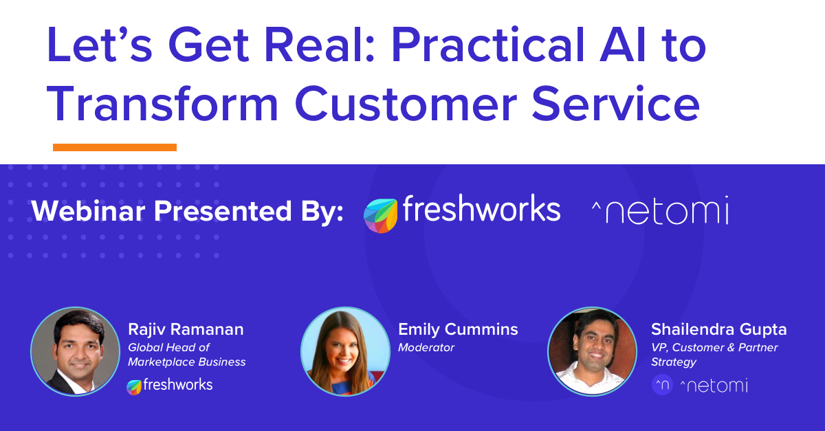 Netomi and Freshworks Webinars - Practical AI to Transform Customer Service
